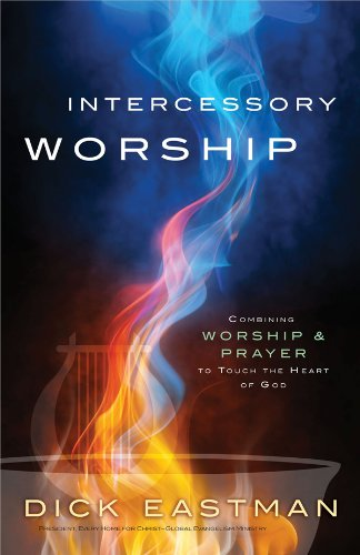 9780830760572: Intercessory Worship: Combining Worship & Prayer to Touch the Heart of God