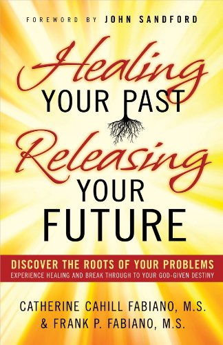 9780830762095: Healing Your Past, Releasing Your Future