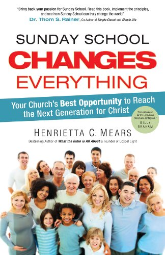 9780830764075: Sunday School Changes Everything: Your Church's Best Opportunity to Reach the Next Generation for Christ