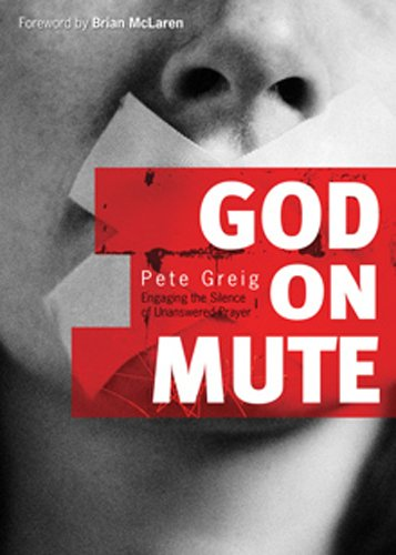 9780830764365: God on Mute: Engaging the Silence of Unanswered Prayer