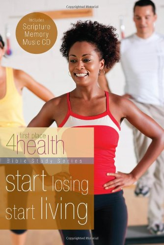 9780830765201: Start Losing, Start Living (First Place 4 Health)