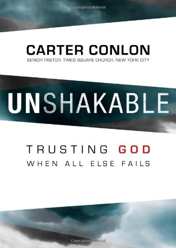 Unshakable: Trusting God When All Else Fails: Carter Conlon