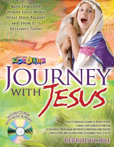 9780830766185: Journey with Jesus: 13 Kids' Bible lessons for ages 3–12; reproducible; Bible Times, Bible places in the life of Jesus, extra Bible-times discoveries (13 Week Bible Curriculum)