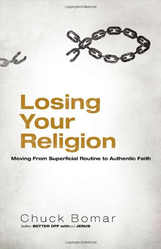 9780830767182: Losing Your Religion: Moving from Superficial Routine to Authentic Faith