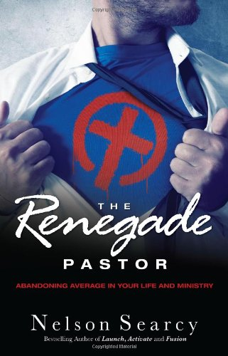 9780830767236: The Renegade Pastor: Abandoning Average in Your Life and Ministry