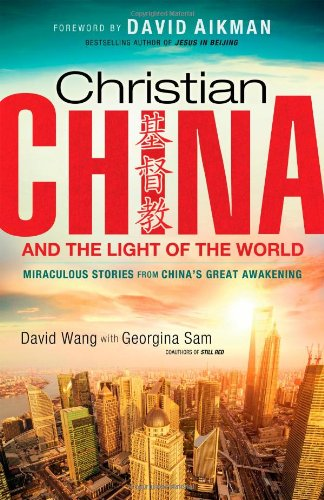 9780830767328: Christian China and the Light of the World: Miraculous Stories from China's Great Awakening