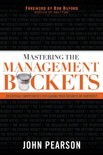 9780830767366: Mastering the Management Buckets: 20 Critical Competencies for Leading Your Business or Non-Profit