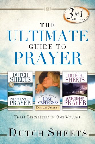 Ultimate Guide to Prayer: Three Bestsellers in One Volume: Sheets, Dutch