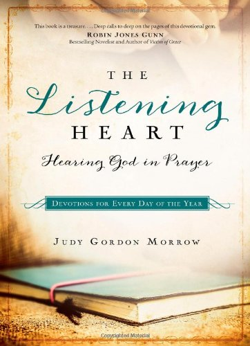 The Listening Heart: Hearing God in Prayer (0830768726) by Gordon Morrow, Judy