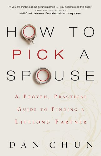 9780830769759: How to Pick a Spouse: A Proven, Practical Guide to Finding a Lifelong Partner