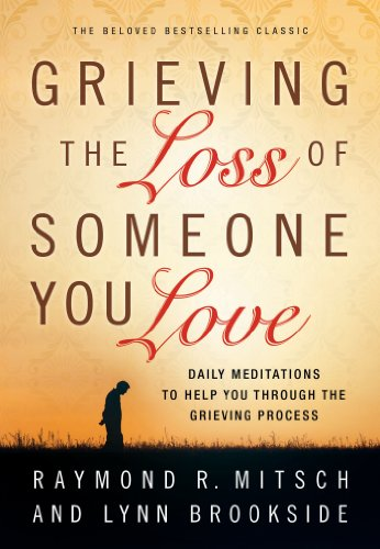 9780830770229: Grieving the Loss of Someone You Love: Daily Meditation to Help You Through the Grieving Process