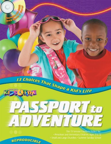 9780830770595: Passport to Adventure: 13 Kids' Bible lessons for ages 3–12, based on theme park! Choices that shape a kid's life (Obeying God); both OT and NT lessons, reproducible! (13 Week Bible Curriculum)