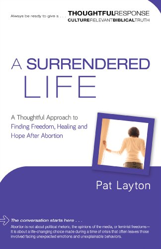 9780830770663: A Surrendered Life: A Thoughtful Approach to Finding Freedom, Healing and Hope After Abortion (A Thoughtful Response)