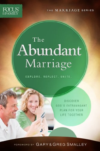 9780830770755: The Abundant Marriage: Discover God's Extravagant Plan for Your Life Together (Focus on the Family Marriage Series)