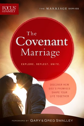 9780830770793: The Covenant Marriage: Discover How God's Promises Shape Your Life Together (Focus on the Family Marriage Series)