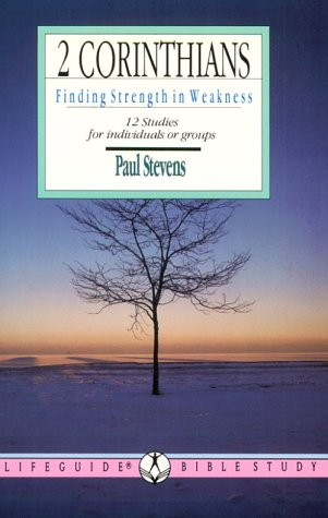 9780830810109: Two Corinthians: Finding Strength in Weakness : 12 Studies for Individuals or Groups (Lifeguide Bible Studies)