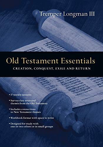9780830810512: Old Testament Essentials: Creation, Conquest, Exile and Return