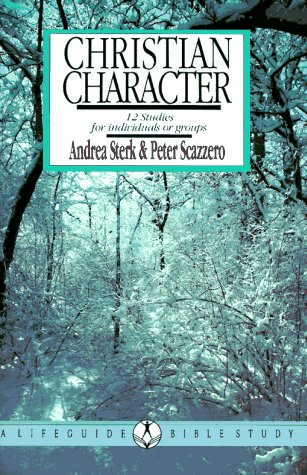 Christian Character: 12 Studies for individuals or groups (Lifeguide Bible Studies): Scazzero, ...