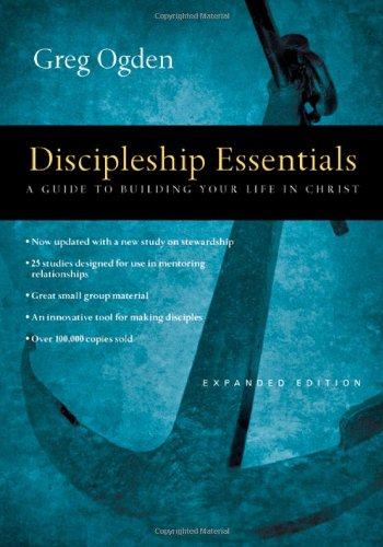 9780830810871: Discipleship Essentials: A Guide to Building Your Life in Christ