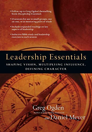 9780830810970: Leadership Essentials: Shaping Vision, Multiplying Influence, Defining Character (The Essentials Set)