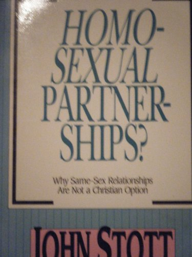 Homosexual Partnerships: Why Same-Sex Relationships Are Not a Christian Option (Viewpoint Pamphlets...
