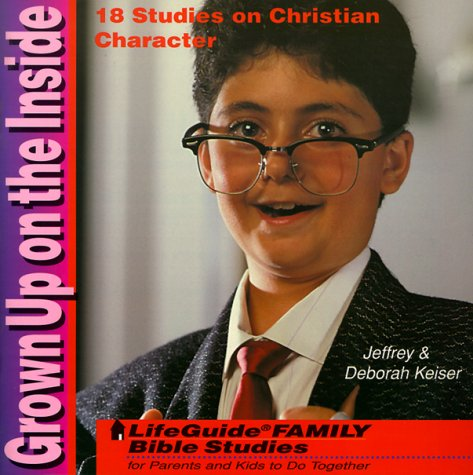 9780830811120: Grown Up on the Inside (Lifeguide Family Bible Studies)