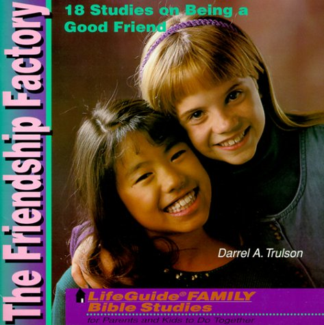 9780830811168: The Friendship Factory (LifeGuide family Bible studies)