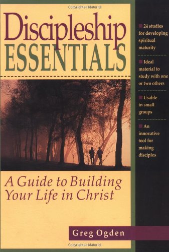 9780830811694: Discipleship Essentials: A Guide to Building Your Life in Christ