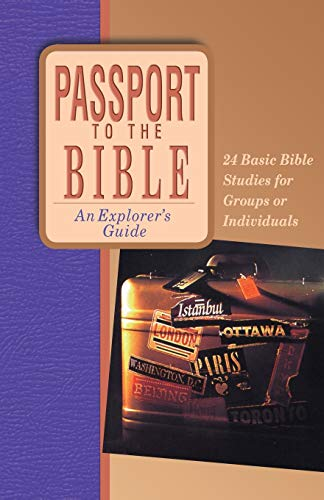 9780830811717: Passport to the Bible: An Explorer's Guide