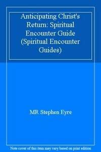9780830811823: Anticipating Christ's Return (Spiritual Encounter Guides)