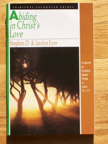 9780830811830: Abiding in Christ's Love (Spiritual Encounter Guides)