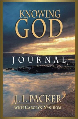 Knowing God Journal (0830811850) by J. I. Packer; Carolyn Nystrom