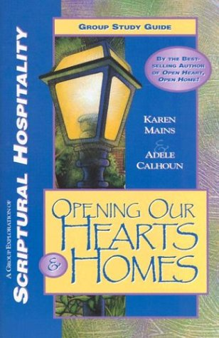 Opening Our Hearts & Homes Bible Study (0830811885) by Mains, Karen