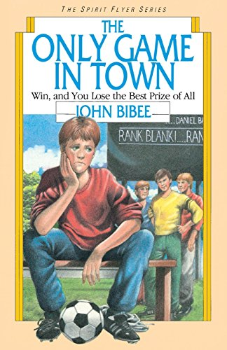 9780830812028: The Only Game in Town (The Spirit Flyer Series)