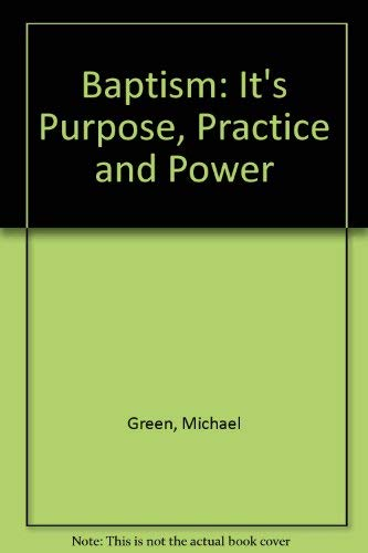 9780830812110: Baptism: Its Purpose, Practice and Power