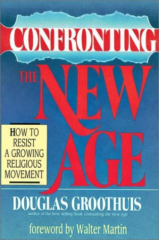 9780830812233: Confronting the New Age: How to Resist a Growing Religious Movement