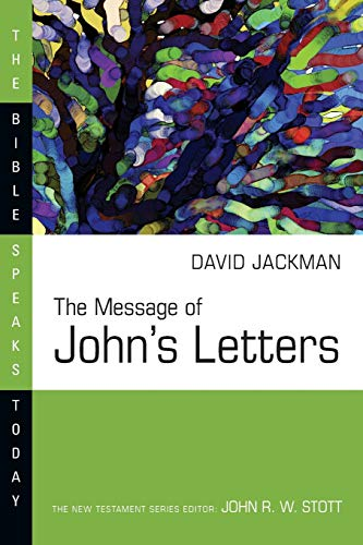 9780830812264: The Message of John's Letters (Bible Speaks Today Series)