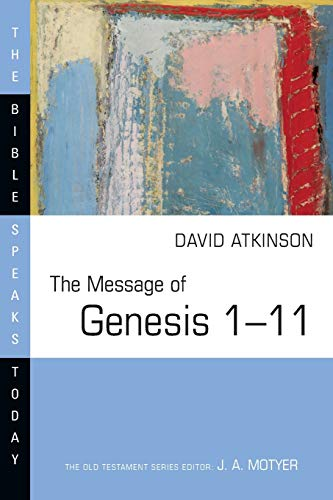 9780830812295: The Message of Genesis 1--11 (Bible Speaks Today)