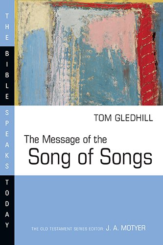 9780830812356: The Message of the Song of Songs (Bible Speaks Today)
