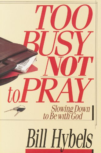 9780830812561: Too Busy Not to Pray