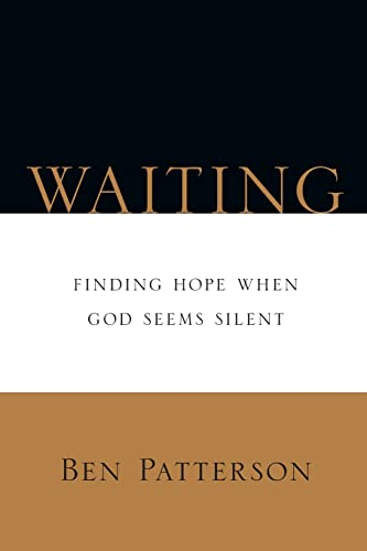 Waiting: Finding Hope When God Seems Silent (Saltshaker Books) (9780830812967) by Ben Patterson
