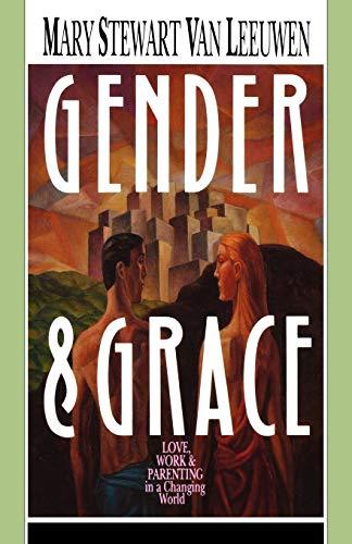 Gender & Grace: Love, Work & Parenting: Mary Stewart Van