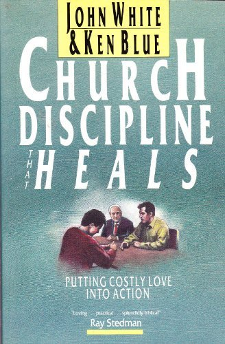 9780830813155: Church Discipline That Heals: Putting Costly Love into Action