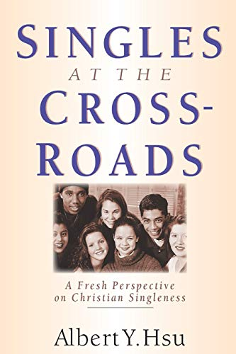 9780830813537: Singles at the Crossroads: A Fresh Perspective on Christian Singleness