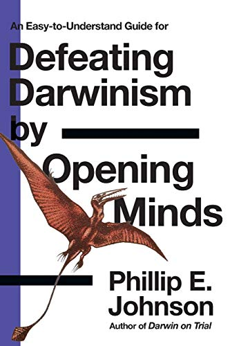 9780830813605: An Easy-to-Understand Guide for Defeating Darwinism by Opening Minds