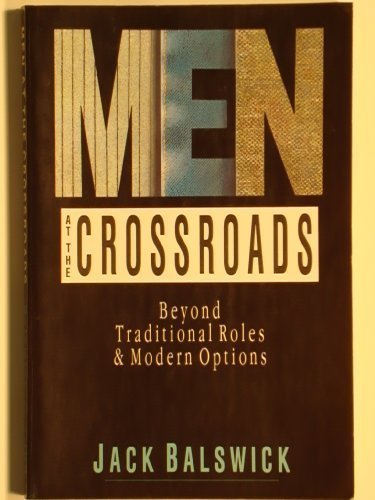 9780830813858: Men at the Crossroads: Beyond Traditional Roles & Modern Options