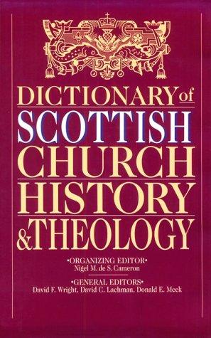 9780830814077: The Dictionary of Scottish Church History & Theology