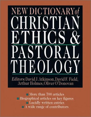 New Dictionary of Christian Ethics & Pastoral Theology: IVP Academic