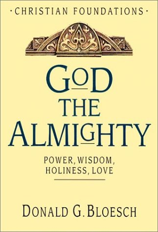 9780830814138: God the Almighty: Power, Wisdom, Holiness, Love (Christian Foundations)