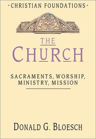 9780830814169: The Church: Sacraments, Worship, Ministry, Mission (Christian Foundations)